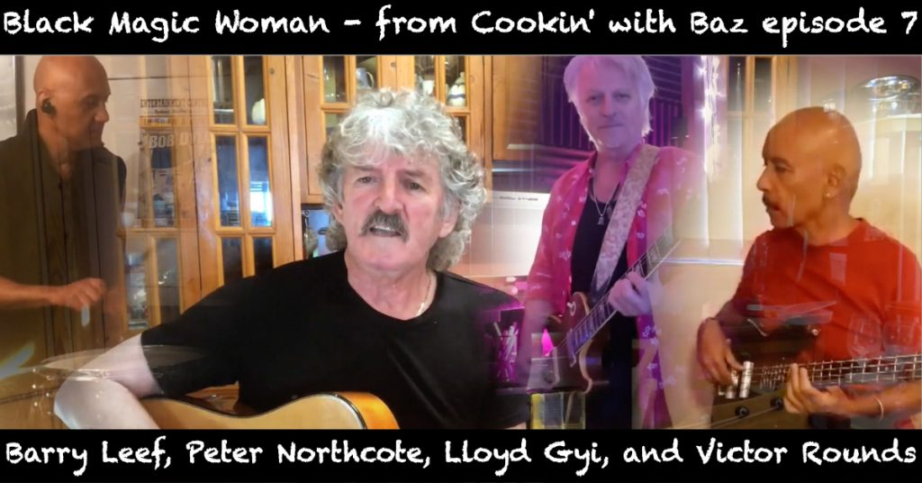 Barry Leef - Black Magic Woman - from Cookin' with Baz episode 7