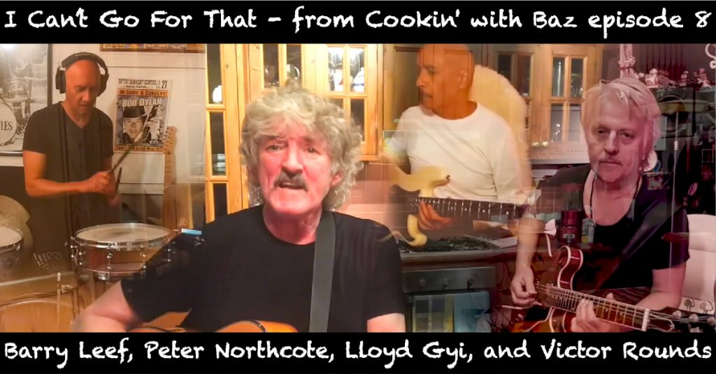 Barry Leef - I Can't Go For That - from Cookin' with Baz episode 8