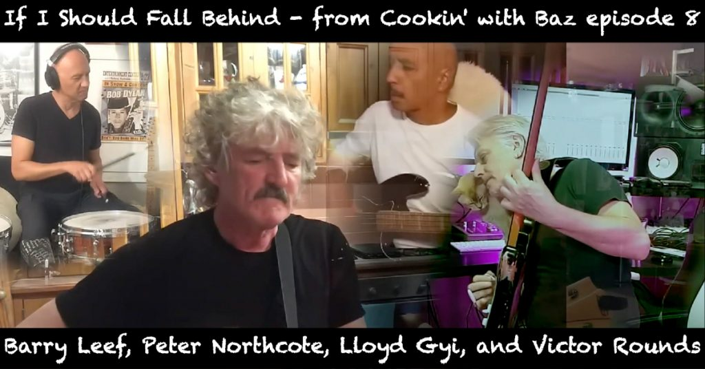 Barry Leef - If I Should Fall Behind - from Cookin' with Baz episode 8
