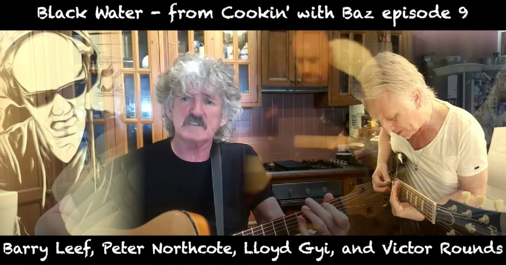 Barry Leef - Black Water - from Cookin' with Baz episode 9