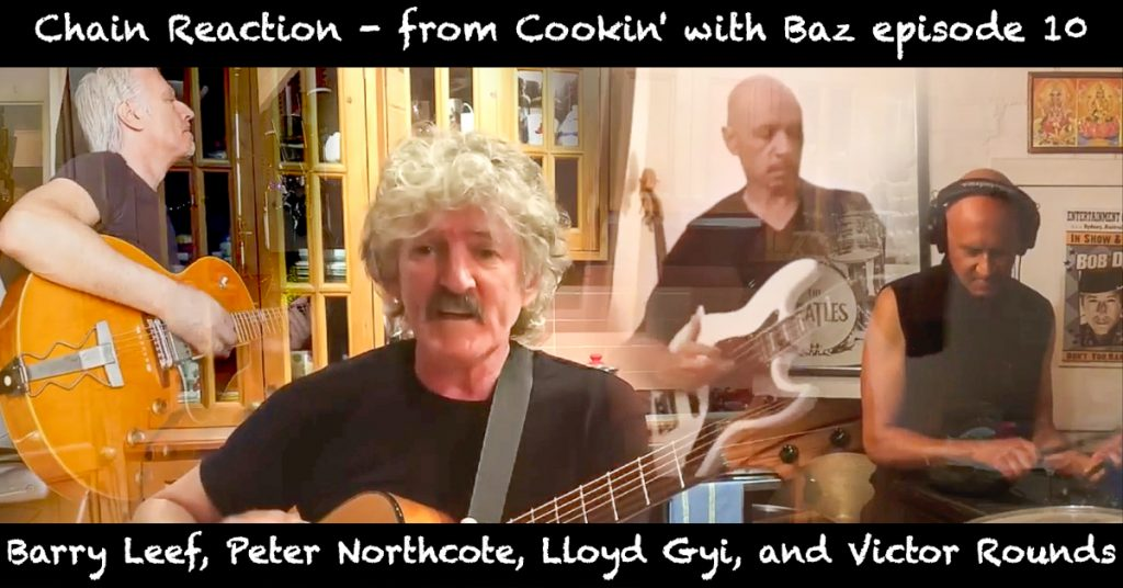 Barry Leef - Chain Reaction - from Cookin' with Baz episode 10