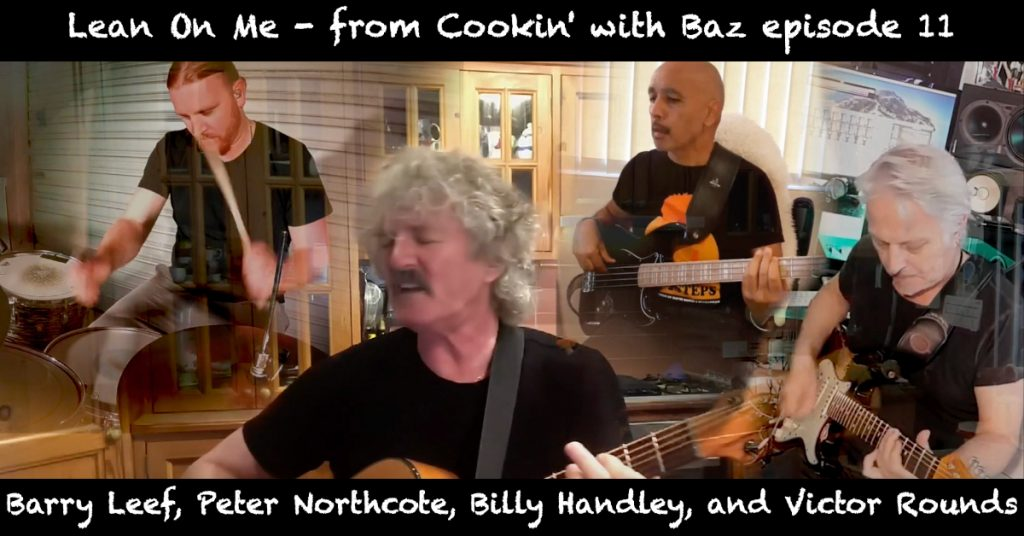 Barry Leef - Lean On Me - from Cookin' with Baz episode 11