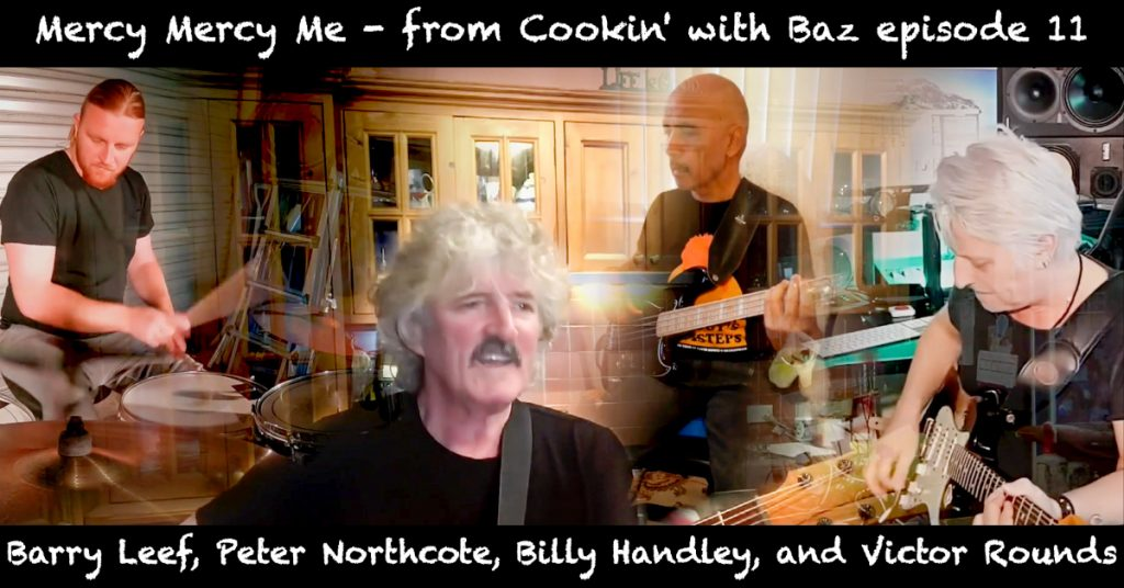 Barry Leef - Mercy Mercy Me - from Cookin' with Baz episode 11
