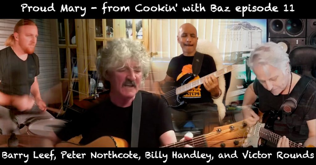 Barry Leef - Proud Mary - from Cookin' with Baz episode 11