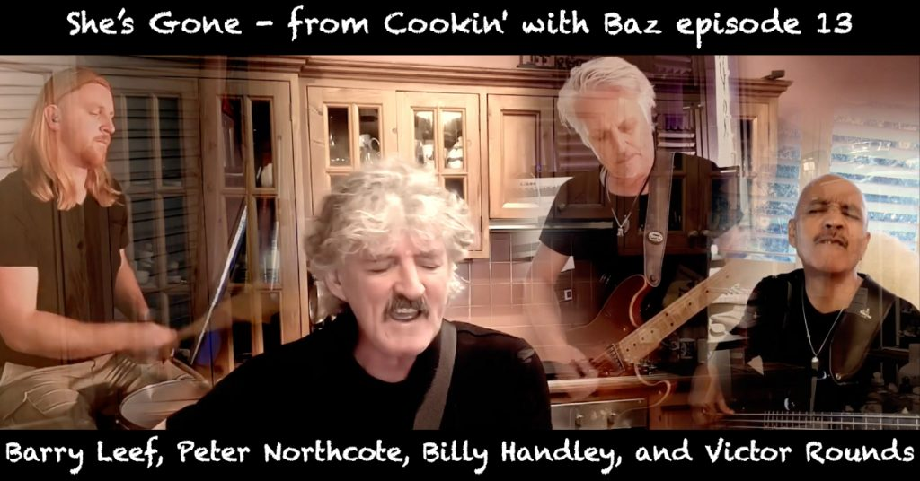 Barry Leef - She's Gone - from Cookin' with Baz episode 13