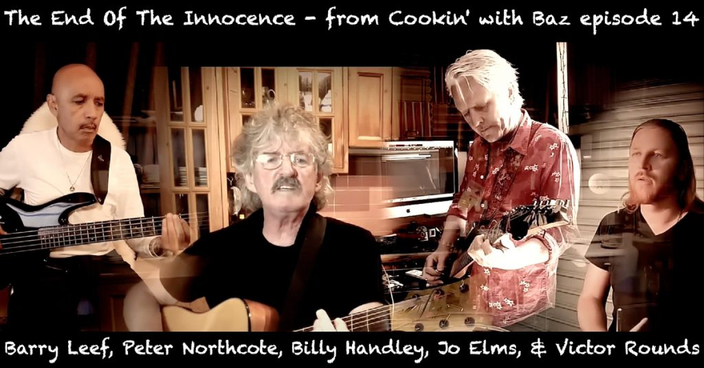 Barry Leef - The End Of The Innocence - from Cookin' with Baz episode 14