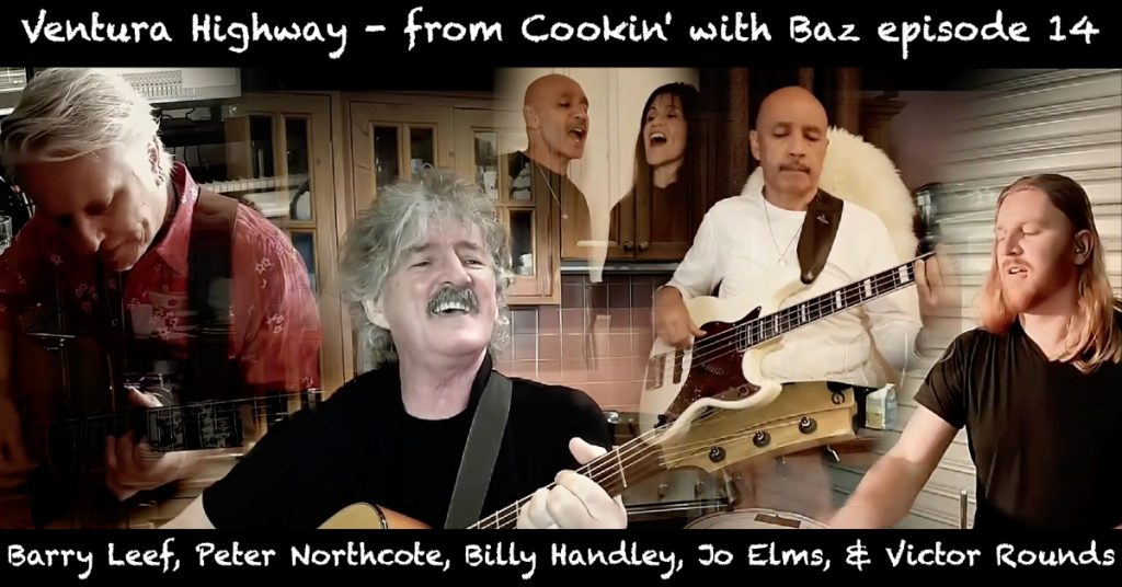 Barry Leef - Ventura Highway - from Cookin' with Baz episode 14