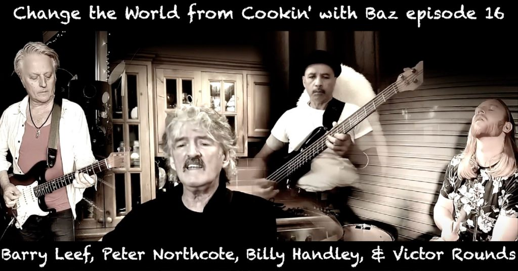 Barry Leef - Change the World from Cookin' with Baz episode 16