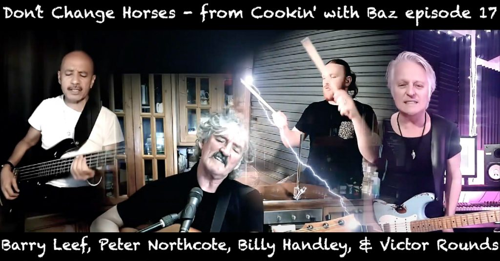 Barry Leef - Don't Change Horses - from Cookin' with Baz episode 17