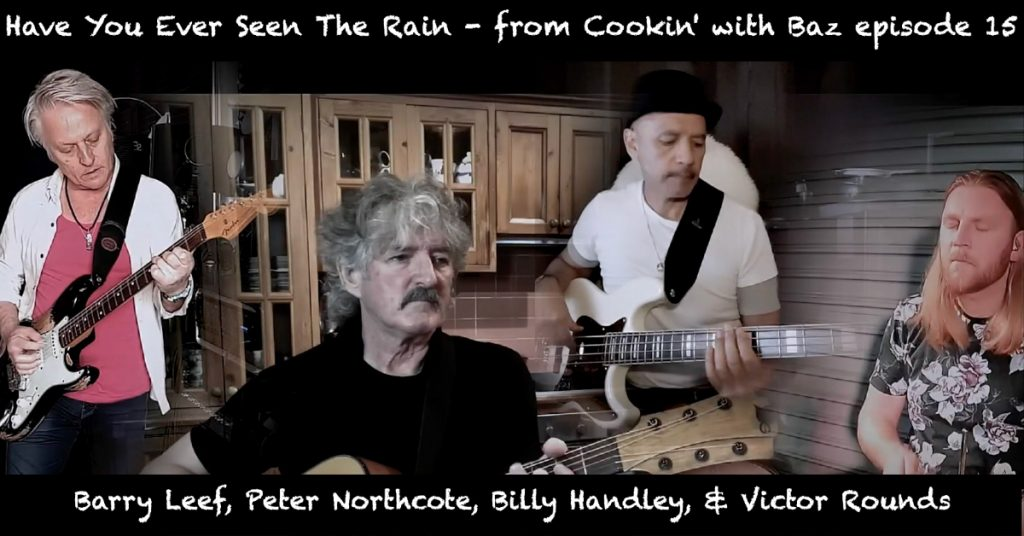 Barry Leef - Have You Ever Seen The Rain - from Cookin' with Baz episode 15