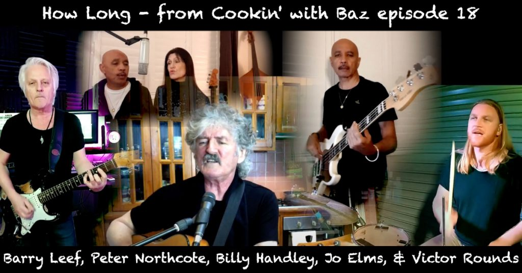 Barry Leef - How Long - from Cookin' with Baz episode 18