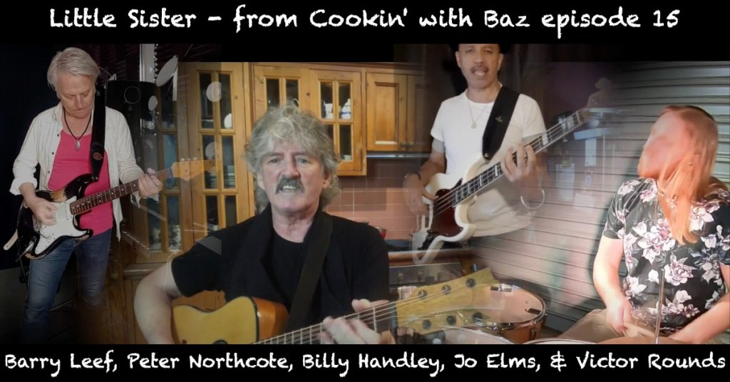 Barry Leef - Little Sister - from Cookin' with Baz episode 15