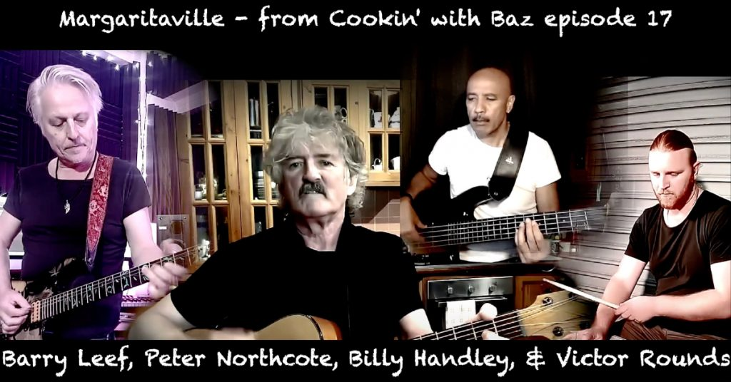Barry Leef - Margaritaville - from Cookin' with Baz episode 17