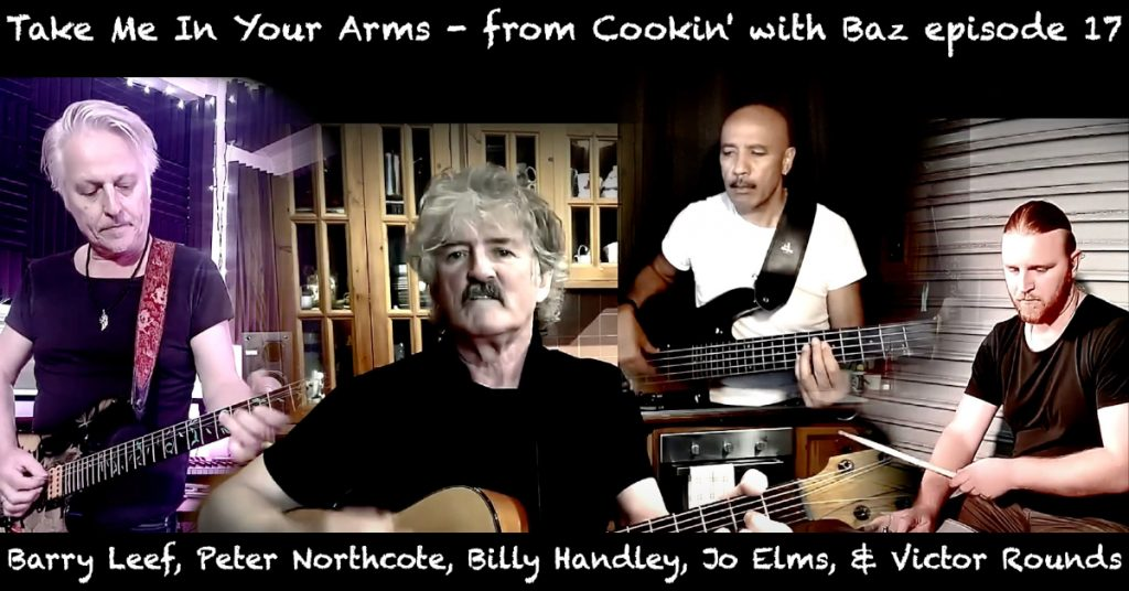 Barry Leef - Take Me In Your Arms - from Cookin' with Baz episode 17
