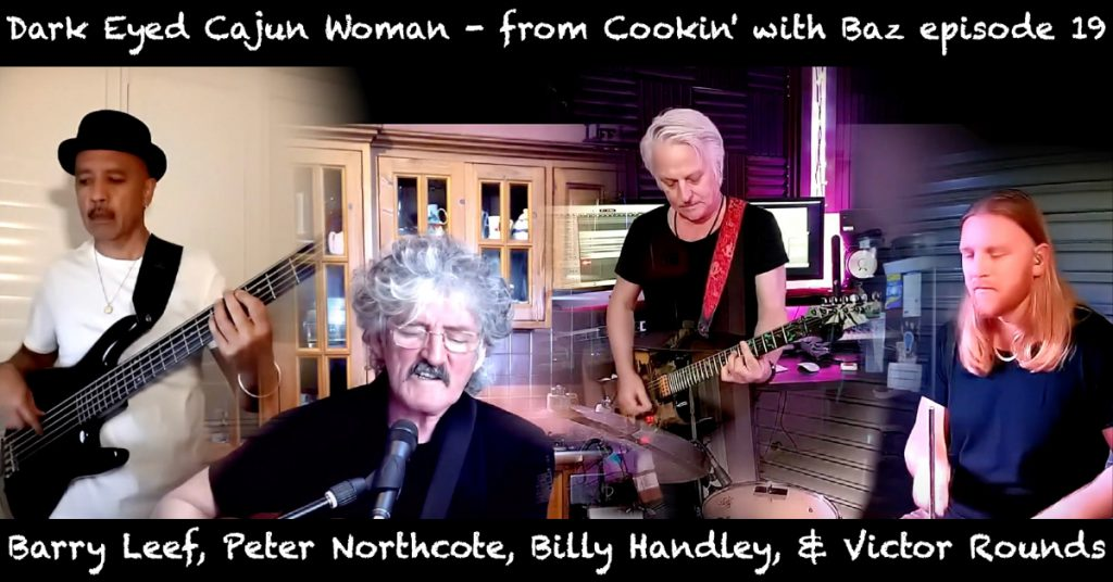 Barry Leef - Dark Eyed Cajun Woman - from Cookin' with Baz episode 19
