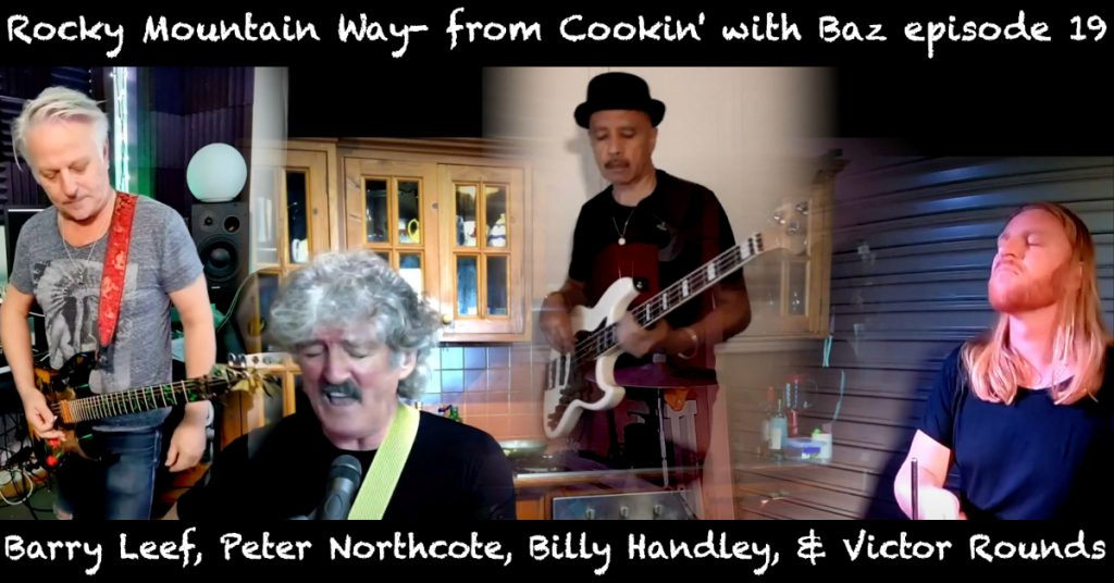 Barry Leef - Rocky Mountain Way- from Cookin' with Baz episode 19